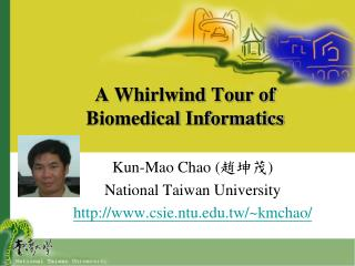 A Whirlwind Tour of  Biomedical Informatics