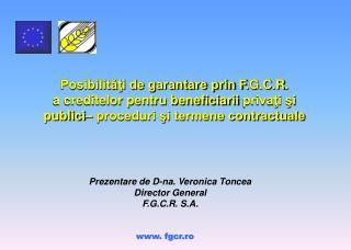 Posibilităţi de garantare prin F . G . C . R .