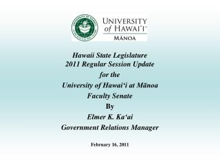 Hawaii State Legislature 2011 Regular Session Update for the University of Hawai'i at Mānoa
