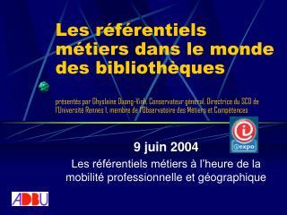 9 juin 2004 Les référentiels métiers à l'heure de la mobilité professionnelle et géographique