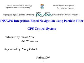 INS/GPS Integration Based Navigation using Particle Filter GPS Control System
