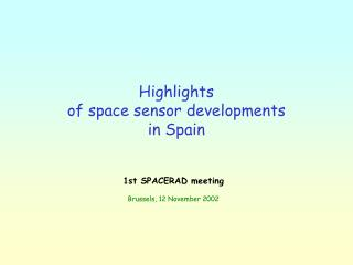 Highlights  of space sensor developments  in Spain