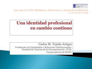 Una identidad profesional en cambio continuo