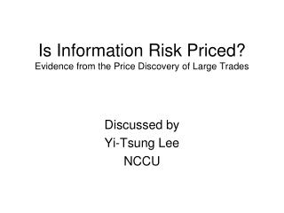 Is Information Risk Priced?  Evidence from the Price Discovery of Large Trades