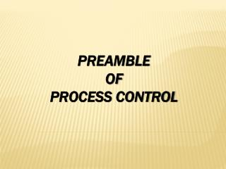 PREAMBLE  OF process control
