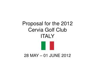 Proposal for the 2012  Cervia Golf Club ITALY
