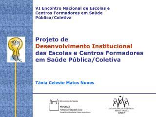 VI Encontro Nacional de Escolas e Centros Formadores em Saúde Pública/Coletiva