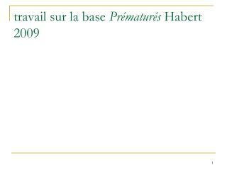 travail sur la base  Prématurés  Habert 2009