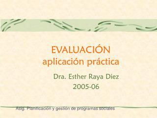 EVALUACIÓN aplicación práctica