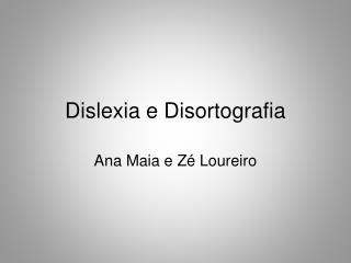 Dislexia e Disortografia