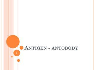 Antigen - antobody