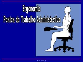 Ergonomia  Postos de Trabalho Administrativo