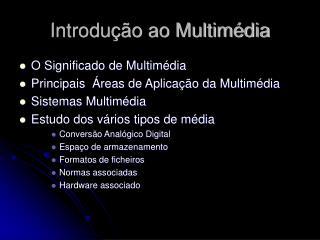 Introdução ao Multimédia