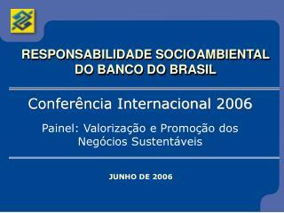 RESPONSABILIDADE SOCIOAMBIENTAL DO BANCO DO BRASIL