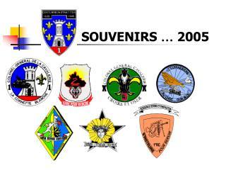 SOUVENIRS  …  2005