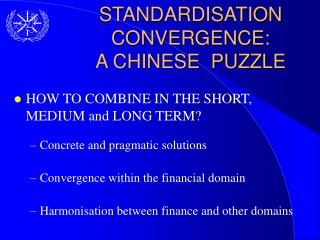 STANDARDISATION CONVERGENCE:  A CHINESE  PUZZLE