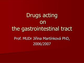 Drugs acting   on  the gastrointestinal tract