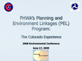 FHWA s Planning and Environment Linkages PEL Program: