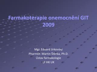 Farmakoterapie onemocnění GIT 2009