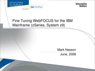 Fine Tuning WebFOCUS for the IBM Mainframe (zSeries, System z9)