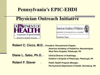 Pennsylvania�s EPIC-EHDI  Physician Outreach Initiative
