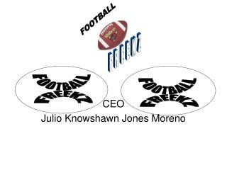 CEO Julio Knowshawn Jones Moreno