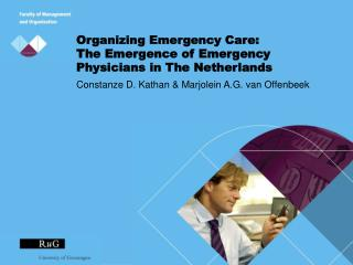 Organizing Emergency Care:  The Emergence of Emergency Physicians in The Netherlands