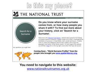 You need to navigate to this website:  nationaltrustnames.uk