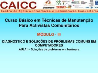 Curso Básico em Técnicas de Manutenção Para Activistas Comunitários