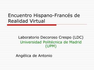 Encuentro Hispano-Francés de Realidad Virtual