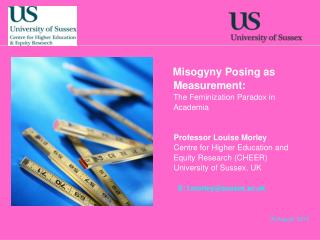 Misogyny Posing as Measurement:  The Feminization Paradox in Academia    Professor Louise Morley