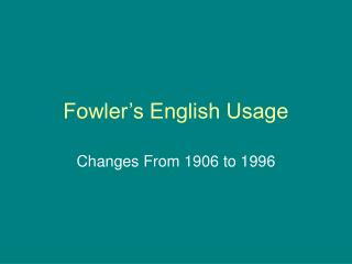Fowler�s English Usage