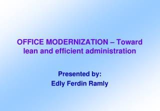 OFFICE MODERNIZATION – Toward lean and efficient administration