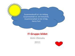 IT-Gruppe  bildet Aimi  Jõesalu 2011