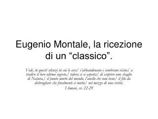 Eugenio Montale, la ricezione di un �classico�.