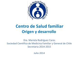 Centro de Salud familiar  Origen y desarrollo