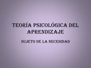 Teoría psicológica del aprendizaje