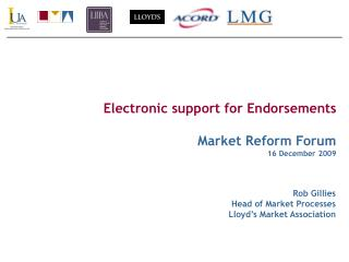 Electronic support for Endorsements Market Reform Forum 16 December 2009