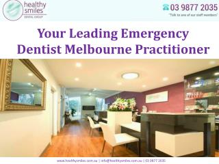 Your Leading Emergency Dentist Melbourne Practitioner
