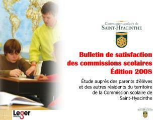 Bulletin de satisfaction des commissions scolaires Édition 2008
