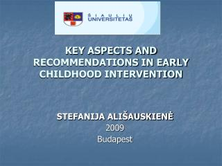 KEY ASPECTS AND RECOMMENDATIONS IN EARLY CHILDHOOD INTERVENTION