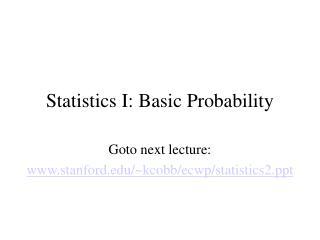 Statistics I: Basic Probability