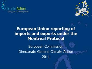 European Union reporting of imports and exports under the Montreal Protocol