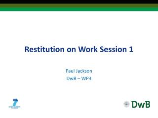 Restitution on Work Session 1