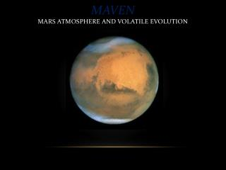 Maven Mars Atmosphere and Volatile Evolution