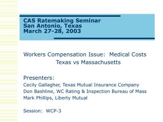 Workers Compensation Issue:  Medical Costs Texas vs Massachusetts Presenters: