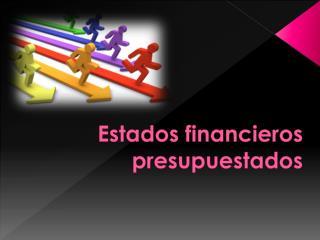Estados financieros presupuestados