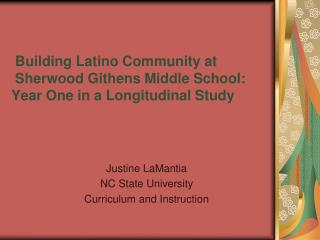 Building Latino Community at  Sherwood Githens Middle School:  Year One in a Longitudinal Study