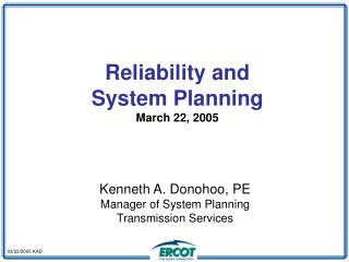 Reliability and System Planning   March 22, 2005