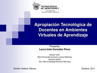 Presenta: Laura Icela González Pérez Asesor tutor: Mtro Fernando Gustavo Lozano Martínez
